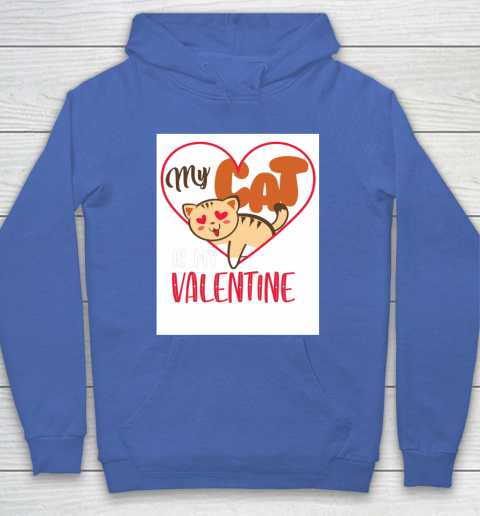 Cute My Cat Is My Valentine Cat Lover Valentines Day Gift Hoodie 6