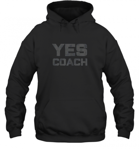 Yes Coach Gift Shirt Funny Coaching Training Hoodie
