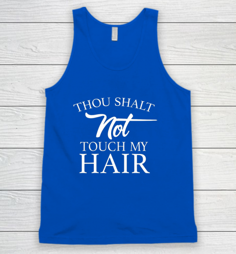 Funny Thou Shalt Not Touch My Hair Tank Top 4