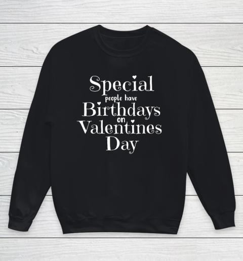 Valentine Birthday Women Girls Born on Valentines Day Youth Sweatshirt