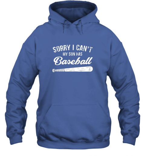 vm2o sorry i cant my son has baseball shirt mom dad gift hoodie 23 front royal