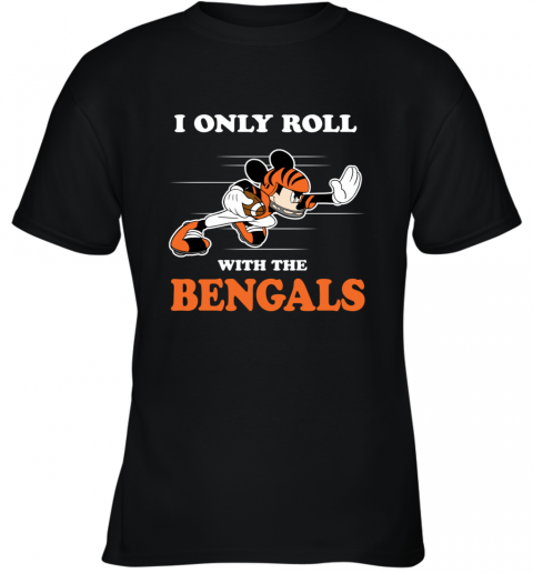 NFL Mickey Mouse I Only Roll With Cincinnati Bengals Youth T-Shirt