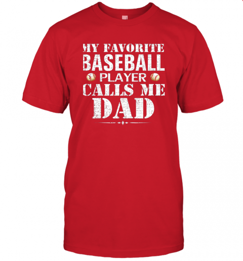 fzkx my favorite baseball player calls me dad funny father39 s day jersey t shirt 60 front red