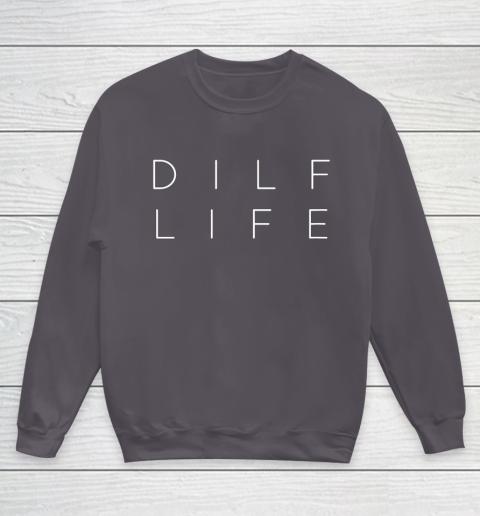 Funny DILF LIFE Dad Humor Jone Youth Sweatshirt 5