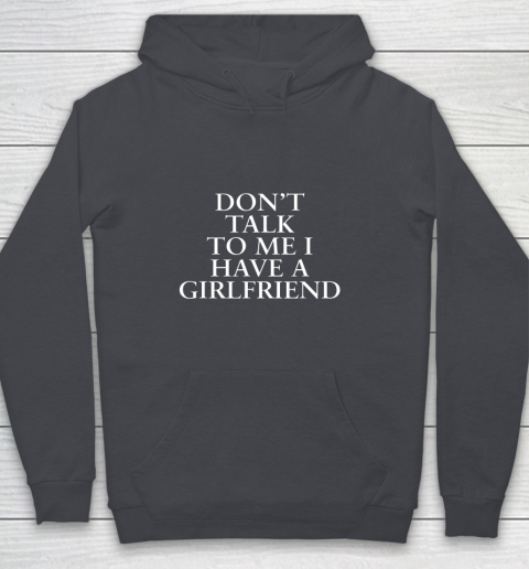 Don t Talk To Me I Have A Girlfriend Valentine Youth Hoodie 5