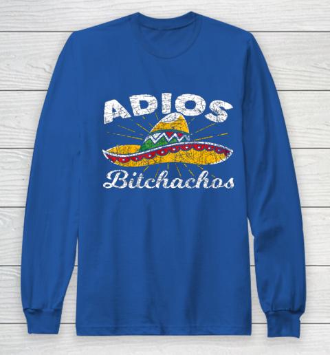 Adios Bitchachos Sombrero Fiesta Mexico Funny Cinco De Mayo Long Sleeve T-Shirt 6