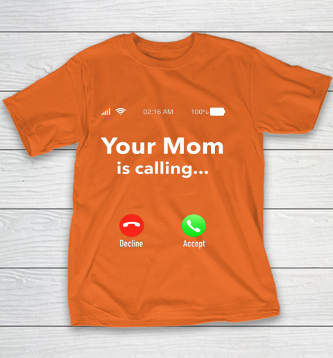 Your Mom Is Calling Funny Gift Youth T-Shirt 4