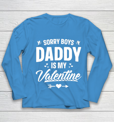Funny Girls Love Shirt Cute Sorry Boys Daddy Is My Valentine Youth Long Sleeve 5
