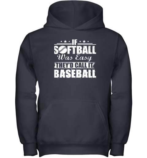 z68y if softball was easy they39 d call it baseball youth hoodie 43 front navy