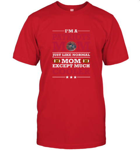 0pbj i39 m a patriots mom just like normal mom except cooler nfl jersey t shirt 60 front red