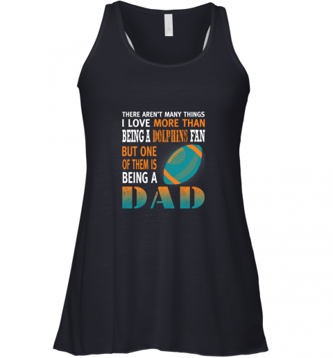 nqc9 i love more than being a dolphins fan being a dad football flowy tank 32 front midnight