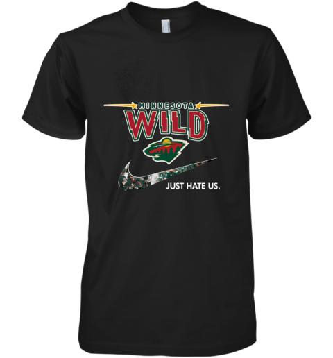 NHL  Minnesota Wild x Nike Just Hate Us Premium Men's T-Shirt