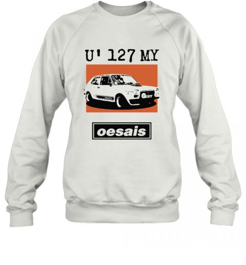 U 127 My Oesais 127 Abarth Car Oesais Sweatshirt