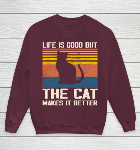 Life is good but the cat makes it better Youth Sweatshirt 4