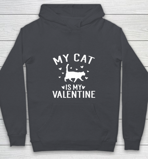 My Cat is My Valentine T Shirt Anti Valentines Day Youth Hoodie 5