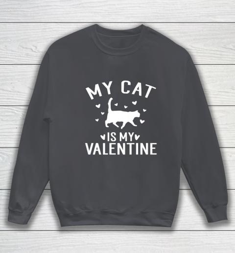 My Cat is My Valentine T Shirt Anti Valentines Day Sweatshirt 4
