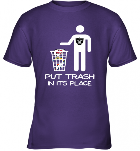 Oakland Raiders Put Trash In Its Place Funny NFL Youth T-Shirt