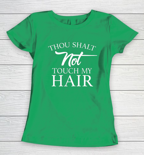 Funny Thou Shalt Not Touch My Hair Women's T-Shirt 5