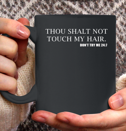 Thou Shalt Not Touch My Hair Ceramic Mug 11oz
