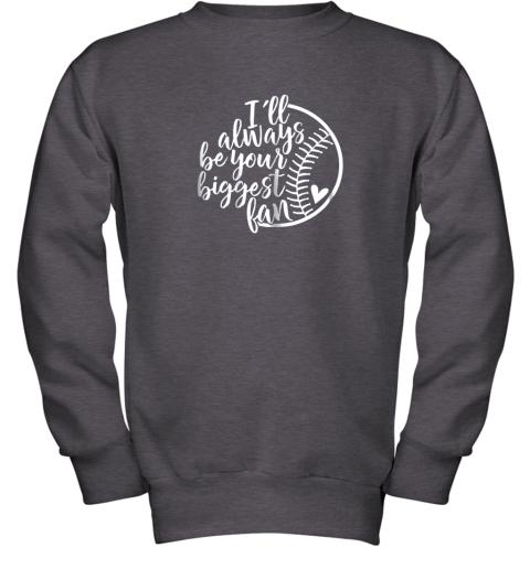 xrgo i39 ll always be your biggest baseball fan shirt baseball love youth sweatshirt 47 front dark heather