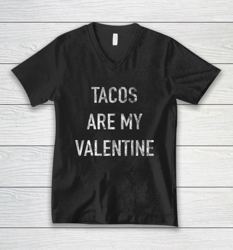 Tacos Are My Valentine t shirt Funny V-Neck T-Shirt