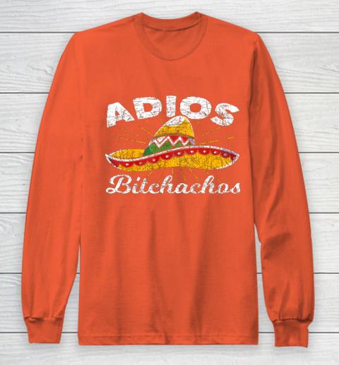 Adios Bitchachos Sombrero Fiesta Mexico Funny Cinco De Mayo Long Sleeve T-Shirt 3