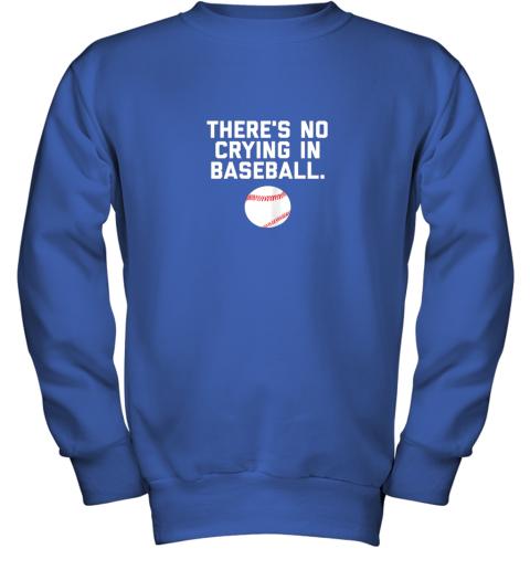 ltvc there39 s no crying in baseball funny baseball sayings youth sweatshirt 47 front royal
