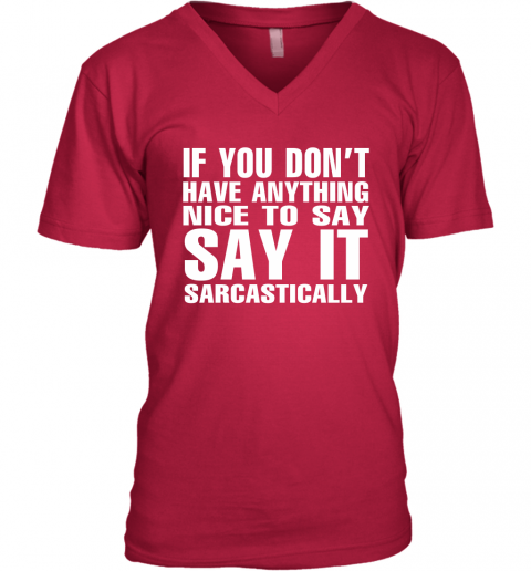 so6q if you dont have anything nice to say sarcastic shirts v neck unisex 8 front cherry red