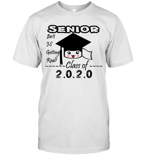 Senior Class Of 2020 Toilet Paper Is Getting Real T-Shirt