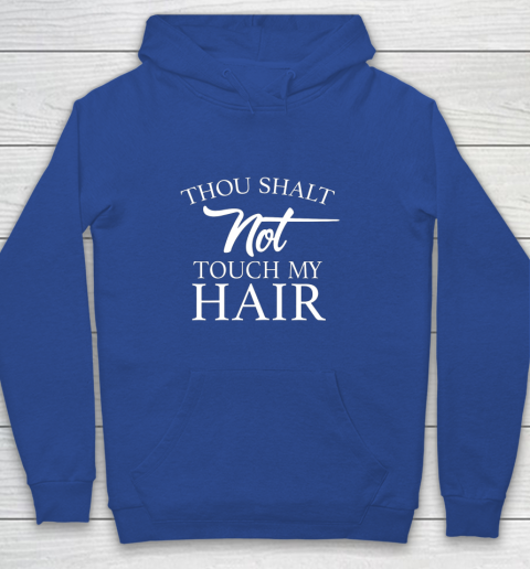 Funny Thou Shalt Not Touch My Hair Youth Hoodie 6