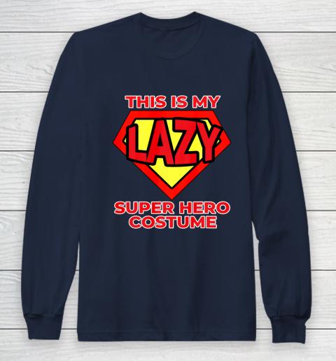 This Is My Lazy Superhero Costume Funny Halloween Super Hero Long Sleeve T-Shirt 4