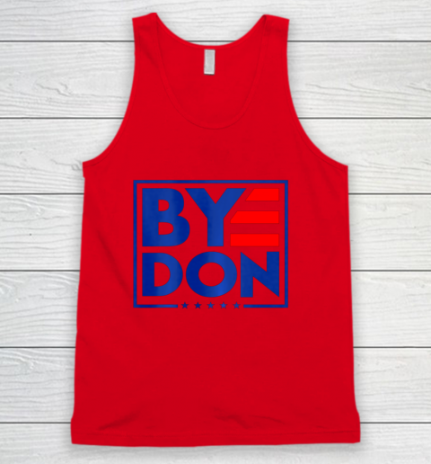 Funny Bye Don 2020 Joe Biden Anti Trump Tank Top 3