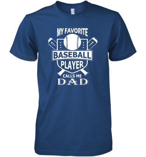 qrda mens my favorite baseball player calls me dad premium guys tee 5 front royal