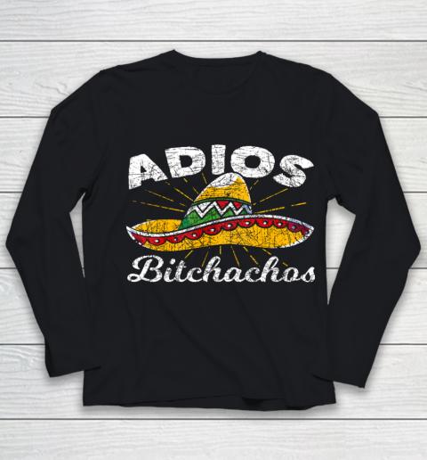 Adios Bitchachos Sombrero Fiesta Mexico Funny Cinco De Mayo Youth Long Sleeve