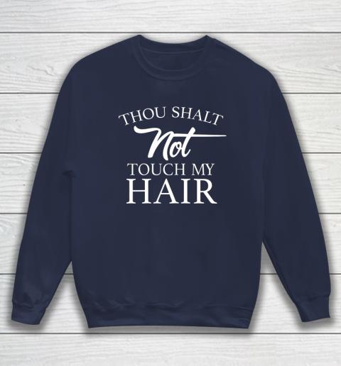 Funny Thou Shalt Not Touch My Hair Sweatshirt 2