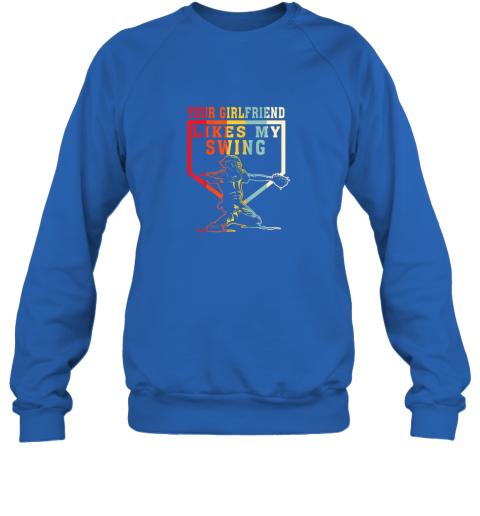 154g baseball your girlfriend likes my swing gift sweatshirt 35 front royal