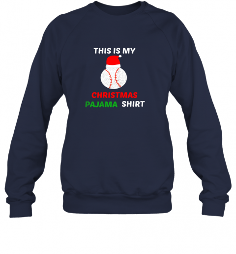 hslp this is my christmas pajama shirtgift for baseball lover sweatshirt 35 front navy