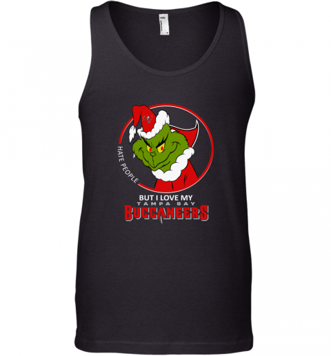 I Hate People But I Love My Tampa Bay Buccaneers Grinch NFL Tank Top