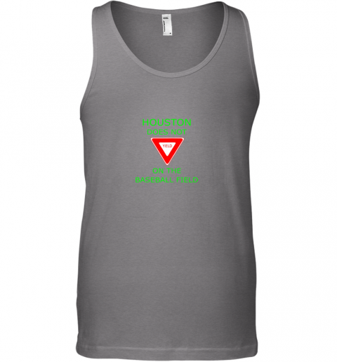 yg30 houston does not yield sign on the baseball field unisex tank 17 front graphite heather