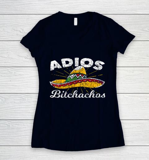 Adios Bitchachos Sombrero Fiesta Mexico Funny Cinco De Mayo Women's V-Neck T-Shirt 2