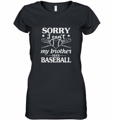 Sorry I Can't My Brother Has Baseball Happy Sister Brother Women's V-Neck T-Shirt