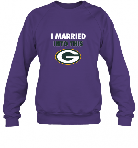 isns i married into this green bay packers football nfl sweatshirt 35 front purple