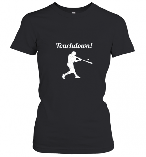 Touchdown Funny Baseball Women's T-Shirt