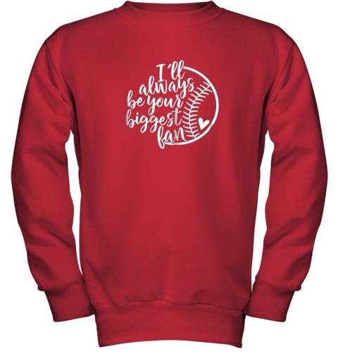 xrgo i39 ll always be your biggest baseball fan shirt baseball love youth sweatshirt 47 front red
