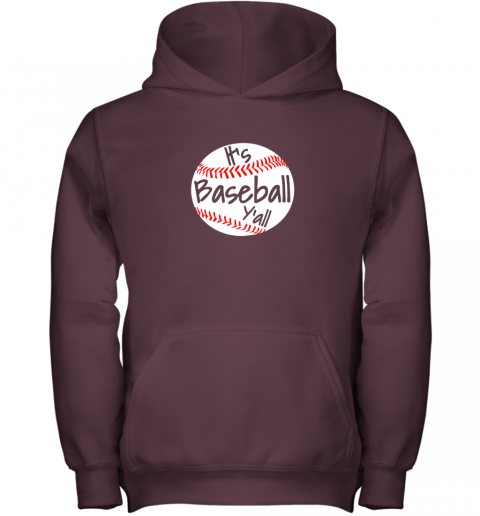 okn1 it39 s baseball y39 all shirt funny pitcher catcher mom dad gift youth hoodie 43 front maroon