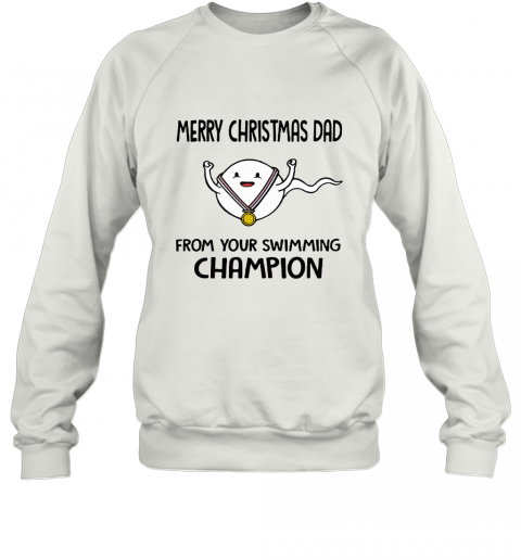 Merry Christmas Dad From Your Swimming Champion Sweatshirt