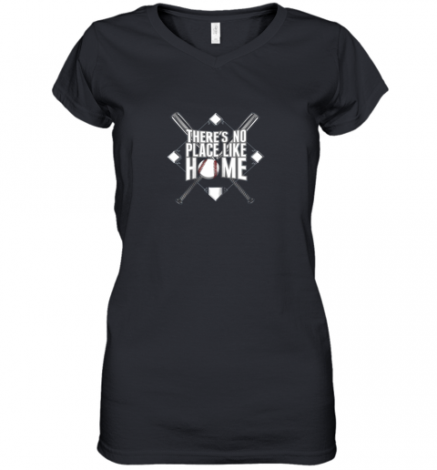 There's No Place Like Home Baseball Tshirt MOM DAD YOUTH Women's V-Neck T-Shirt