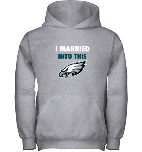 lfmx i married into this philadelphia eagles football nfl youth hoodie 43 front sport grey
