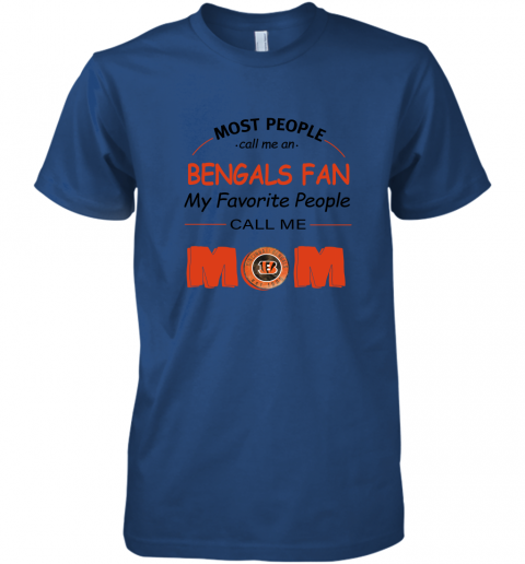 rf2l most people call me cincinnati bengals fan football mom premium guys tee 5 front royal