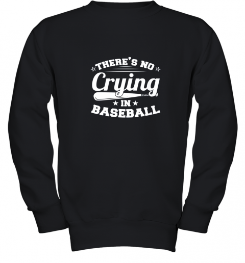 There's No Crying In Baseball Gift Youth Sweatshirt
